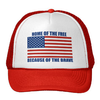 Home Of The Free Because Of The Brave Hat