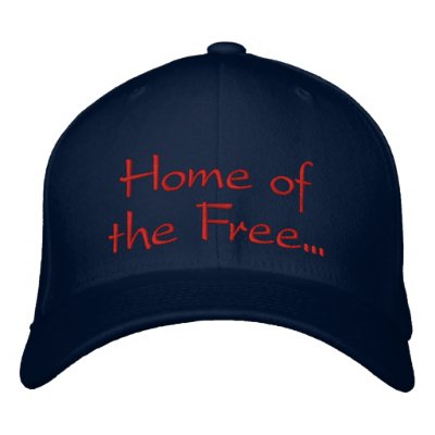 Home of the Free Because of the Brave Hat Embroidered Baseball Cap