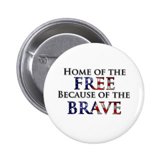 Home of the Free Because of the Brave Pinback Button