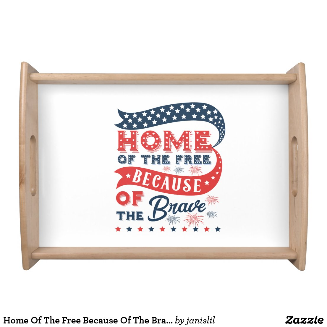 Home Of The Free Because Of The Brave Serving Tray