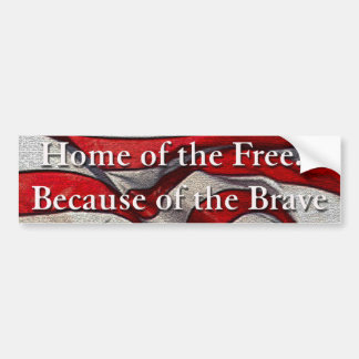 Home of the Free Because of the Brave Sticker Bumper Stickers