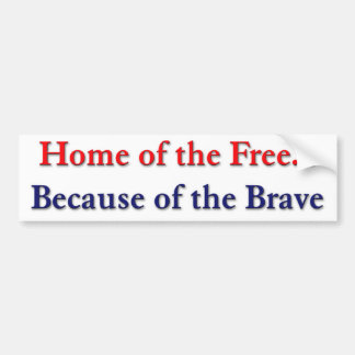 Home of the Free Because of the Brave Sticker Car Bumper Sticker