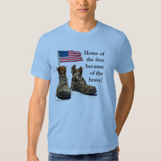 Home of the free because of the brave! tee shirt