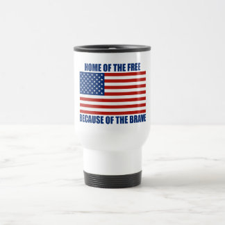 Home Of The Free Because Of The Brave Travel Mug
