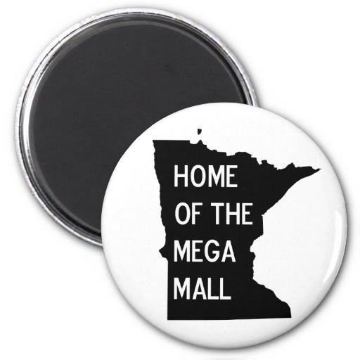 Home of the Mega Mall MN Silhouette Magnet Magnet