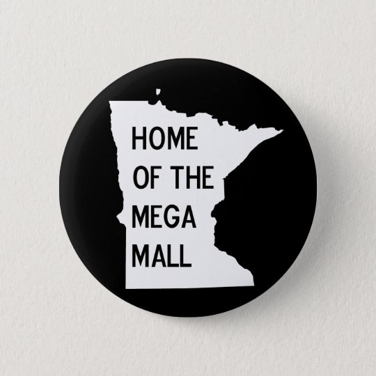 Home of the Mega Mall MN Silhouette Pin Button