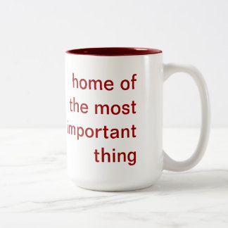 home of the most important thing mug