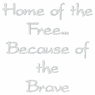 Home of theFree...Because of theBrave Embroidered Hooded Sweatshirts