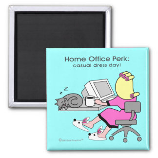 Home Office Perk: casual dress day! 2 Inch Square Magnet