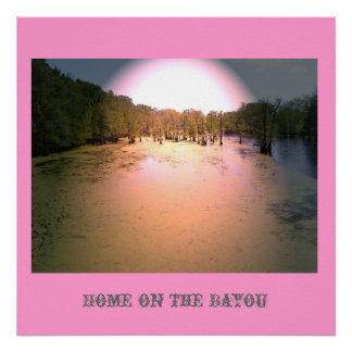 Home on the Bayou Posters