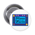 Home On The Farm Pinback Button