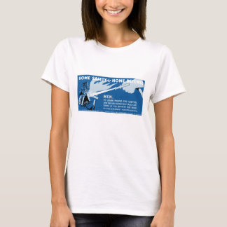 Home Safety Is Home Defense -- WPA T-Shirt