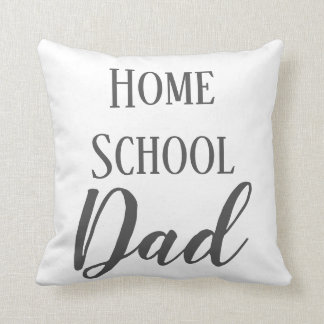 Home School Dad Gray and White Throw Pillow