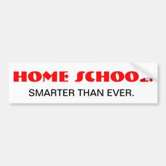 Home School. Smarter Than Ever. Car Bumper Sticker