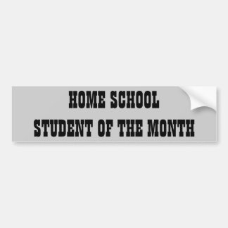 Home School Student of the Month Bumper Sticker
