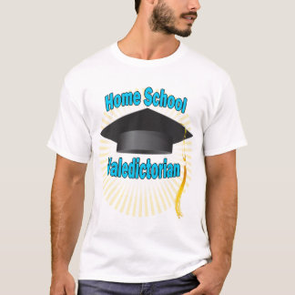 Home School Valedictorian T-Shirt