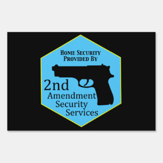 Home Security by Second Amendment Yard Sign