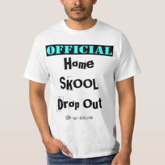 Home Skool Drop Out ILLITERATE  Deluxe T-Shirt