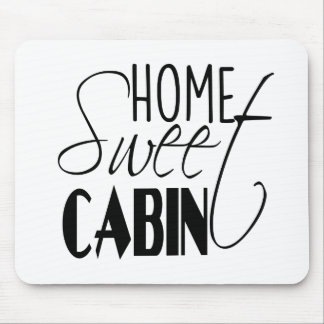 Home Sweet Cabin Mouse Pad