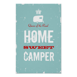 Home Sweet Camper - Queen of the RV Road Poster