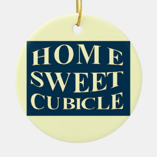 Home Sweet Cubicle Ceramic Ornament