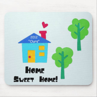 Home Sweet Home! 2012 Mouse Pad