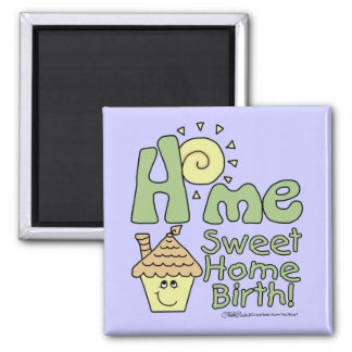 Home Sweet Home Birth! -House and Sunshine Magnet