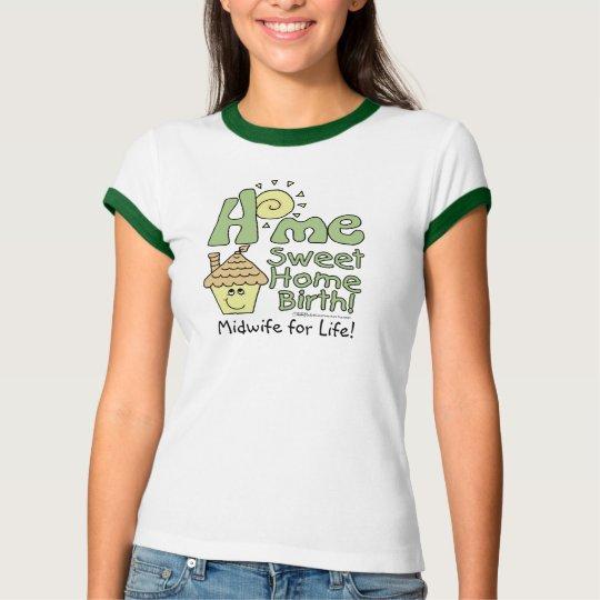 Home Sweet Home Birth! -House and Sunshine T-Shirt