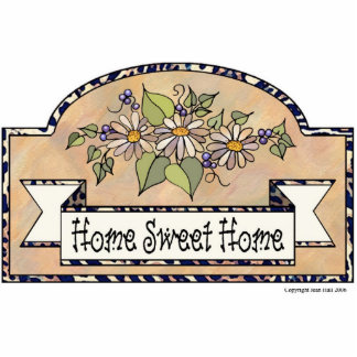 """""""Home Sweet Home"""" - Decorative Sign Cutout"""