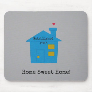 Home Sweet Home, Established 2013 Mouse Pad