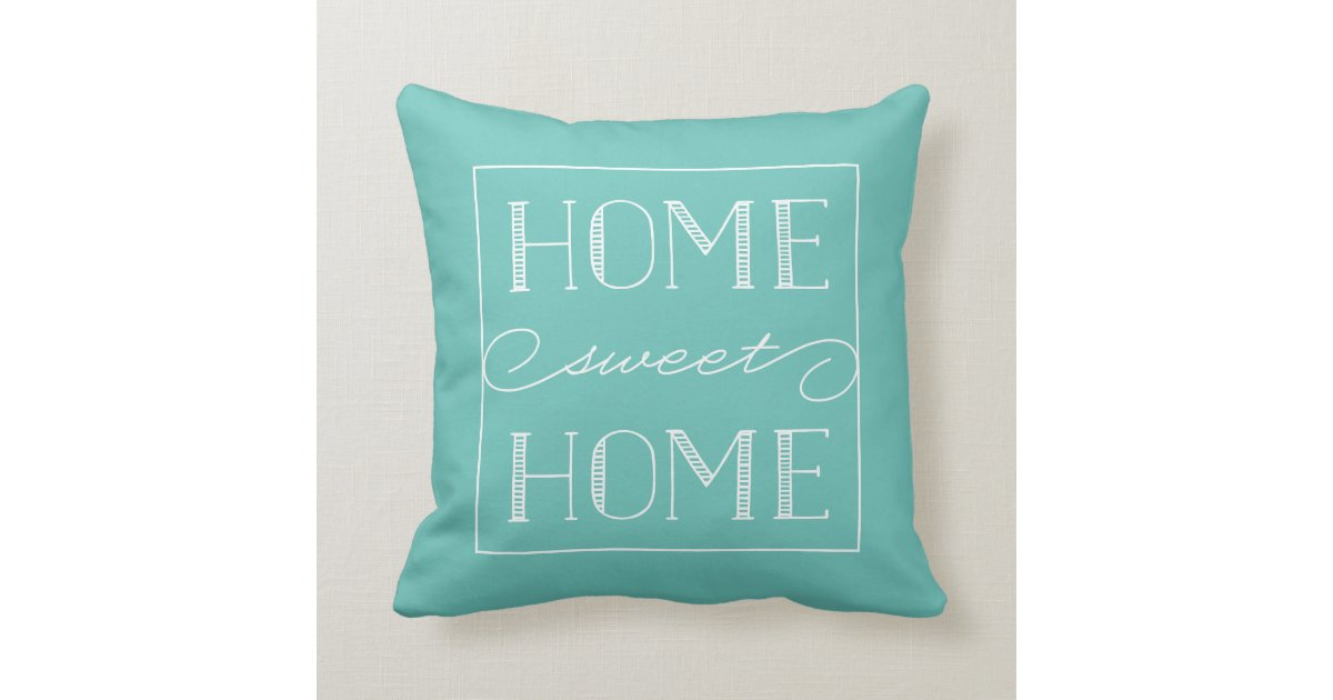 Throw Pillow That Says Home : Home Sweet Home Home Decor Throw Pillow Zazzle