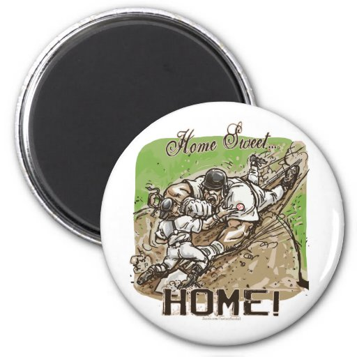 Home Sweet Home! Magnet