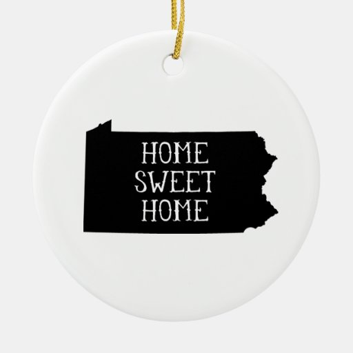 Home Sweet Home Pennsylvania Ornaments