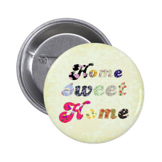 Home Sweet Home Pinback Button
