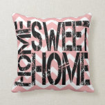 Home Sweet Home Pink Chevron Throw Pillow