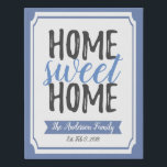 "Home Sweet Home Poster Decor Canvas Wall Art Print<br><div class=""desc"">This Home Sweet Home custom wall art print on stunning Canvas is perfect for every new home! Edit color,  family name and date established! Perfect for your new walls - or as a housewarming gift!</div>"