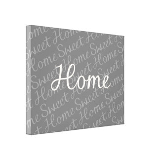 Home Sweet Home Script Design in Cream on Greys Canvas Print