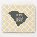 Home Sweet Home South Carolina Mouse Pad