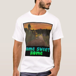 Home Sweet Home T-Shirt by Mandee