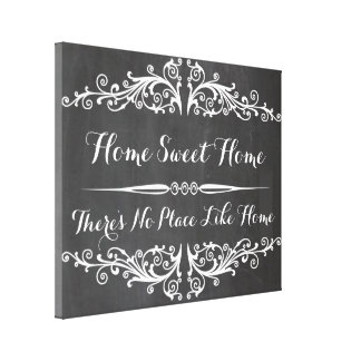 HOME SWEET HOME.There's no place like home Canvas Print