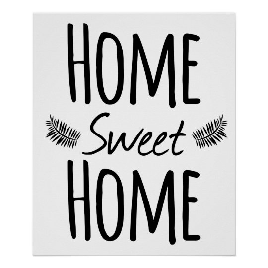 Home Sweet Home Typography Poster Zazzle