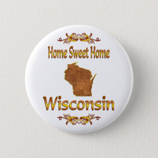 Home Sweet Home Wisconsin Pinback Button
