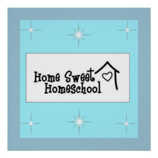 Home Sweet Homeschool Poster