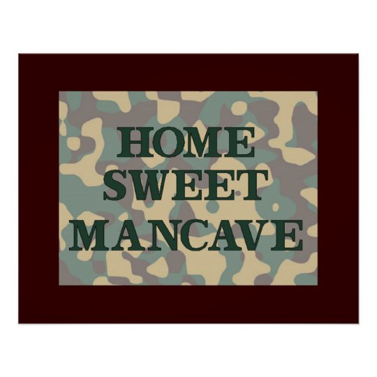 Home Sweet Man Cave Camo Poster