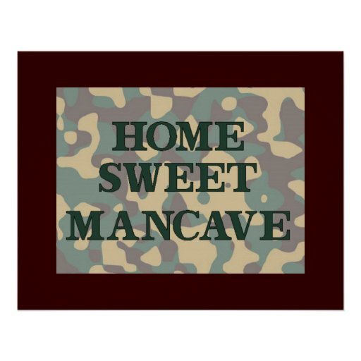 Home Sweet Man Cave Camo Posters