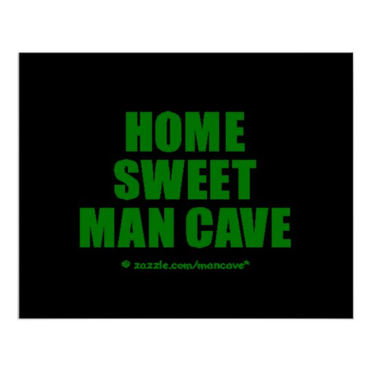 Home Sweet Man Cave GB Poster