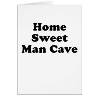Home Sweet Man Cave Greeting Card