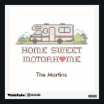 """Home Sweet Motor Home, Class C Fun Road Trip Wall Sticker<br><div class=""""desc"""">Home Sweet Motor Home with a big heart! Hit the road in your RV with this custom cross stitch embroidery design for travelers, fun, free and independent! Personalize with your custom text. Happy Trails! More products with this design are available in this store&#39;s Home Sweet Motor Home Class A Category....</div>"""