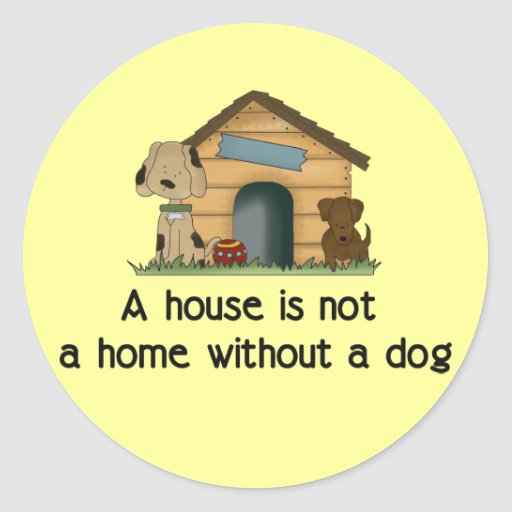 Home With A Dog Round Sticker