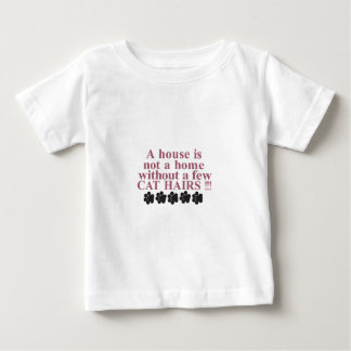 Home with Cat Hairs Baby T-Shirt